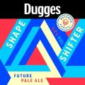 Dugges Shape Shifter
