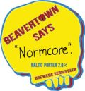 Beavertown Says Normcore