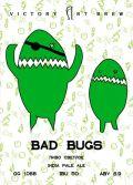 Victory Art Brew Bad Bugs