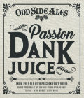 Odd Side Ales Passion Dank Juice