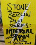 Stone (Berlin) Pilot Series 2017: Imperial Brown Ale W/ Gentian Root