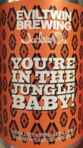 Evil Twin / Jackie O's You're in the Jungle Baby!