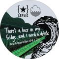 Lervig / Cloudwater There's Beer In My Fridge, And I Need A Drink
