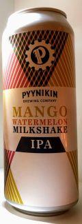 Pyynikin Mango Watermelon Milkshake IPA