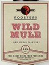 Roosters Wild Mule