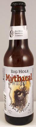 Big Hole Mythical White Grand Reserve