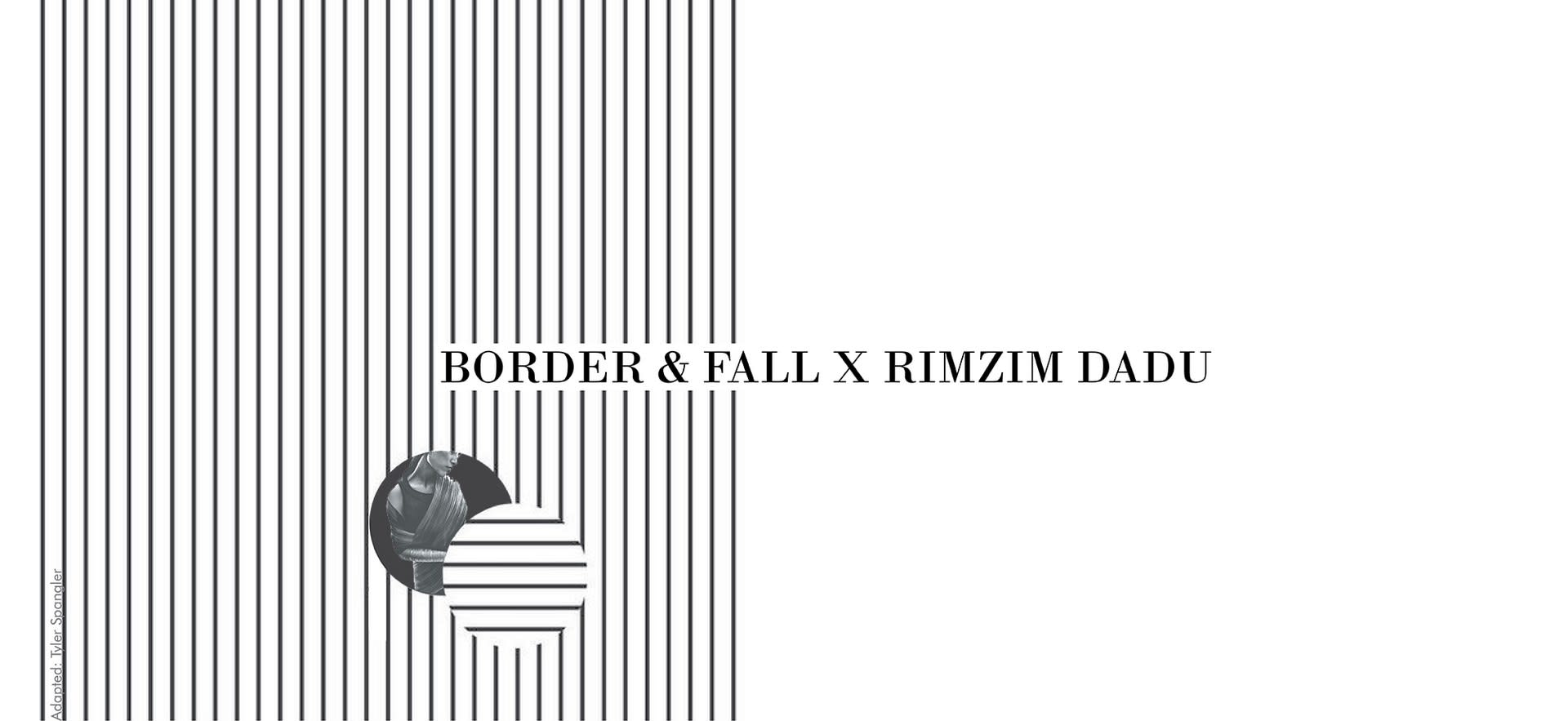 Border & Fall x Rimzim Dadu