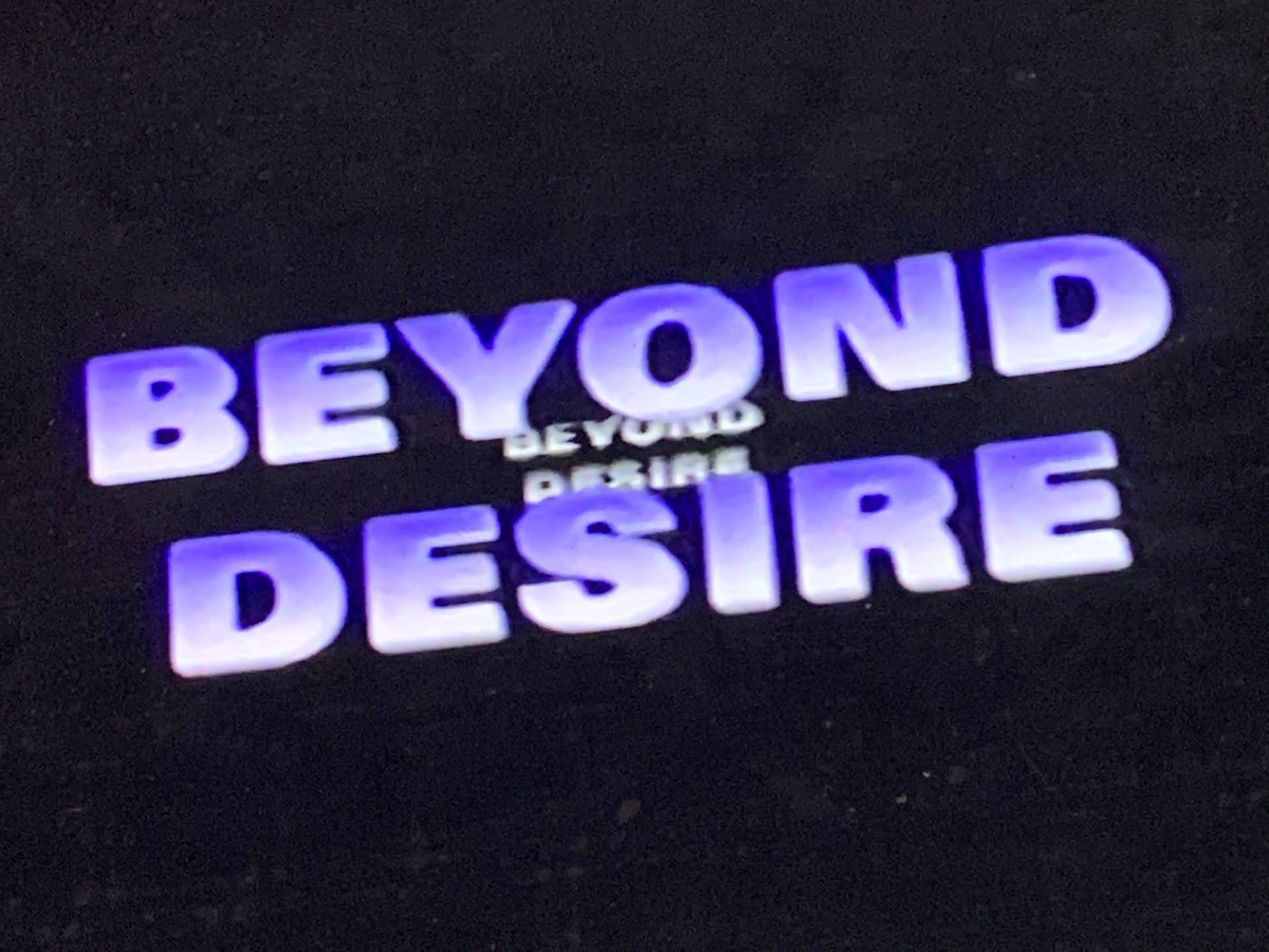 BEYOND DESIRE