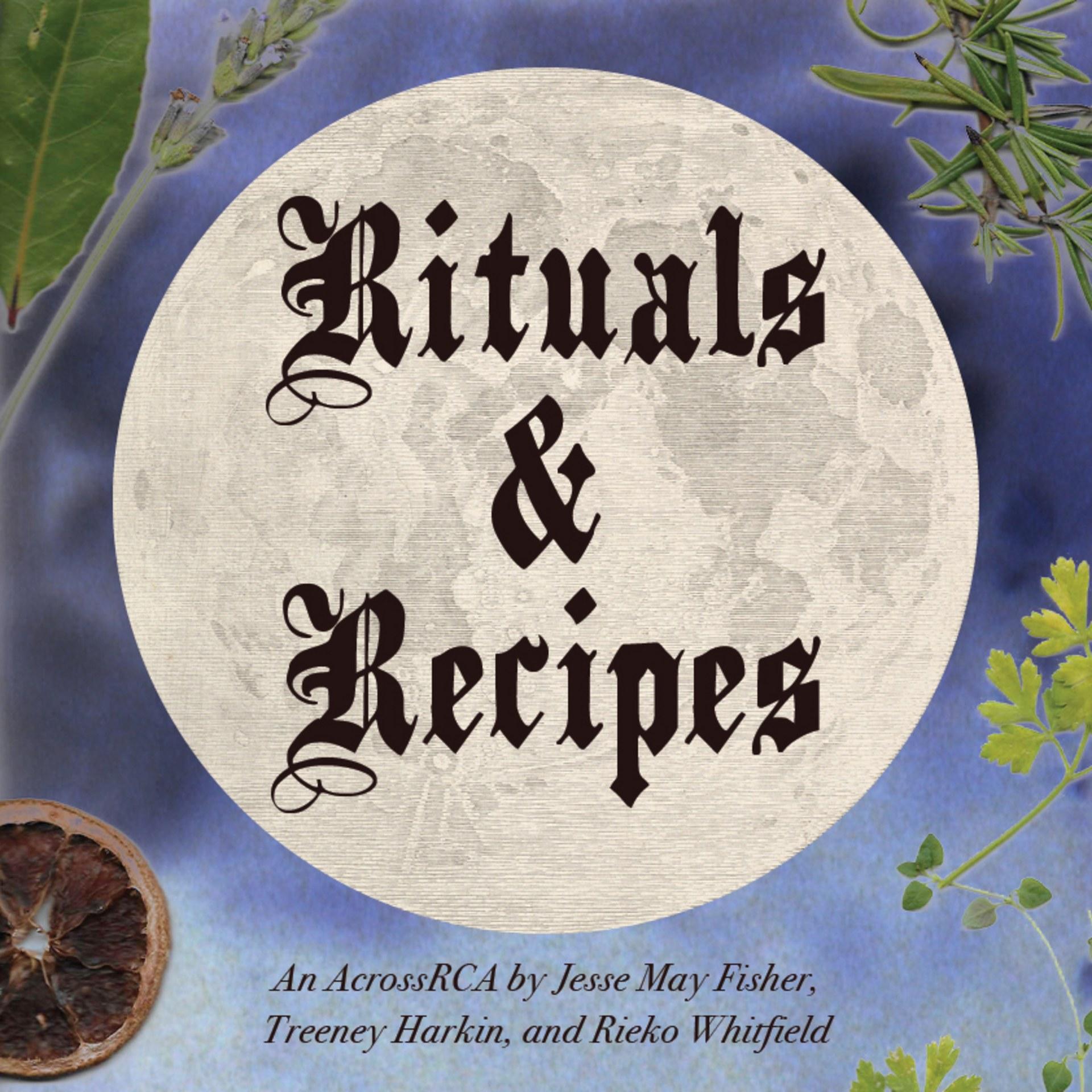 Rituals and Recipes