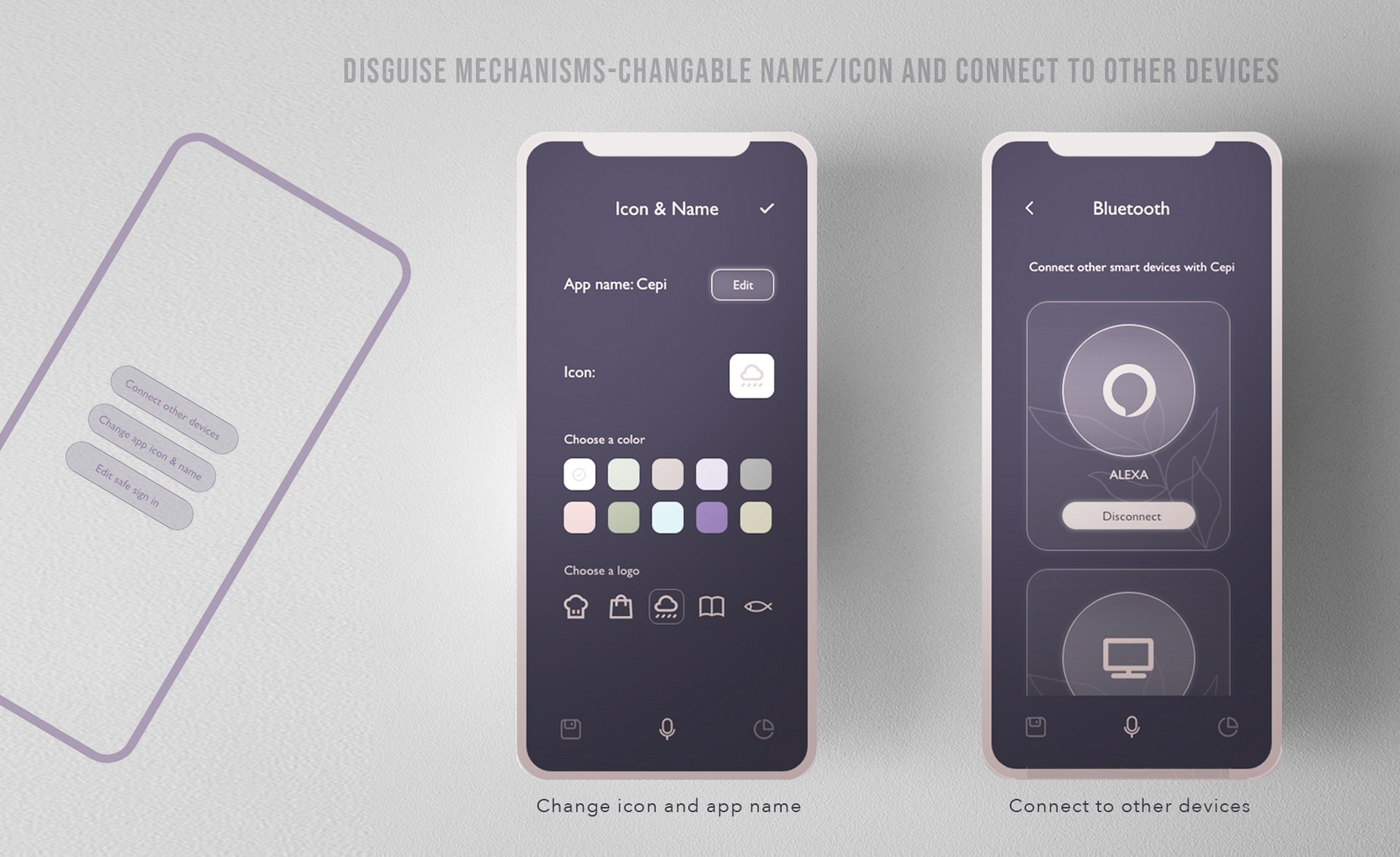 Disguise mechanism: changeable app icon and name & connect to other devices