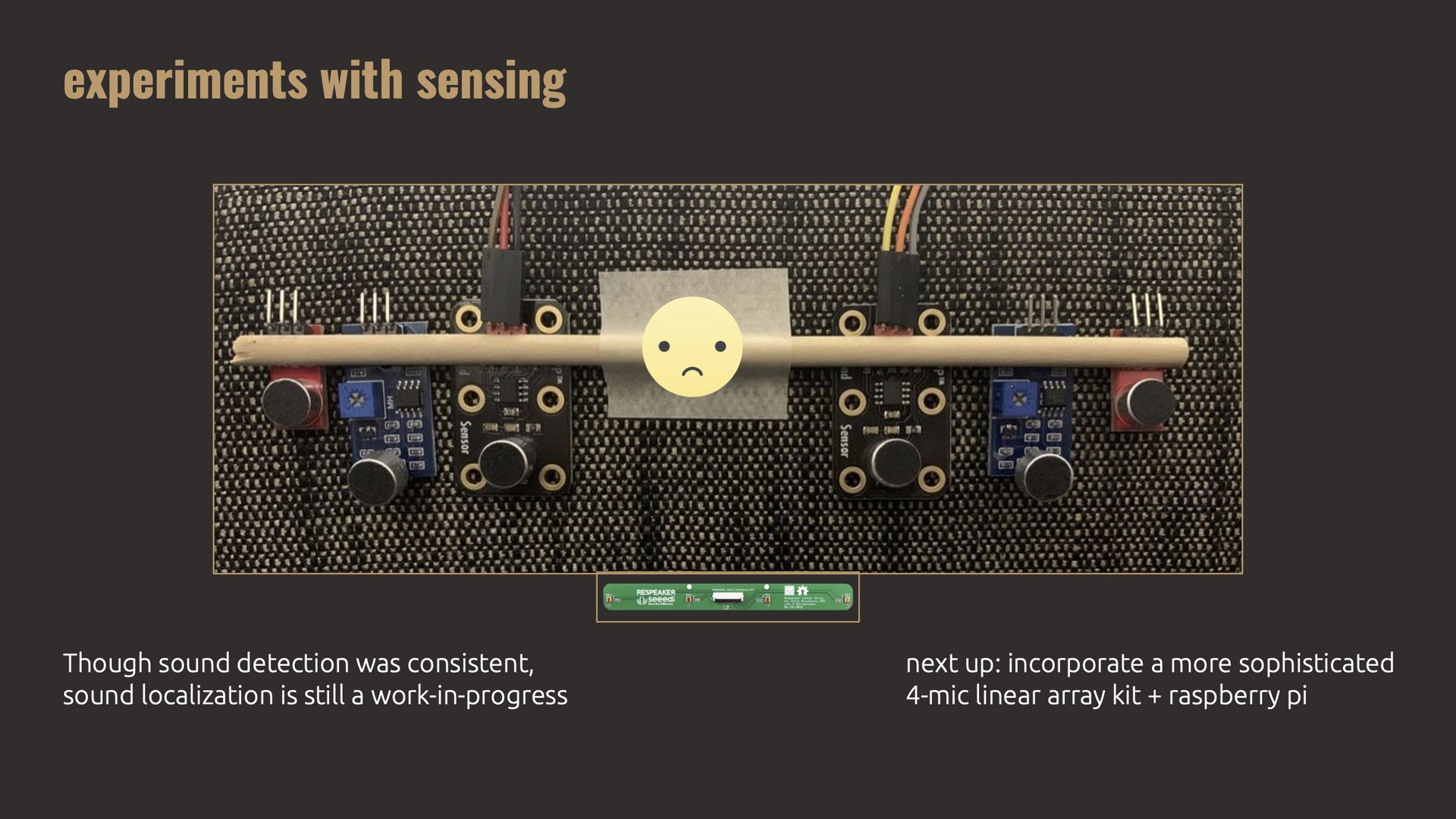 Experiments With Sensing