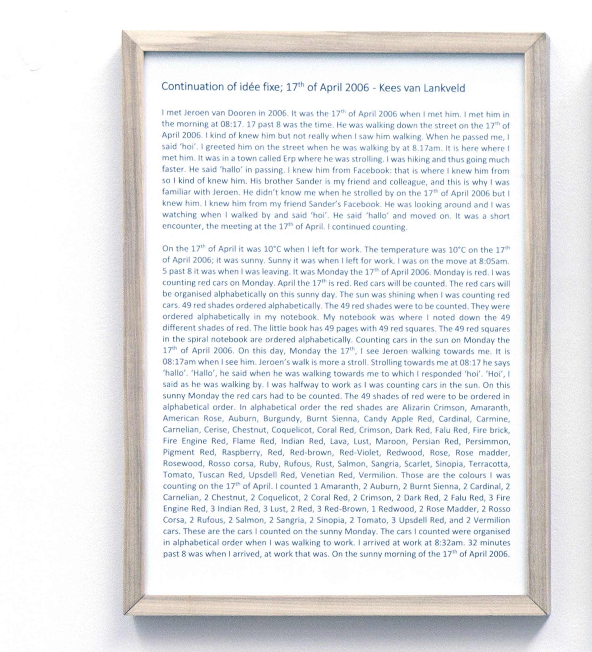 Kees van Lankveld, Continuation of idée fixe; 17th of April 2006