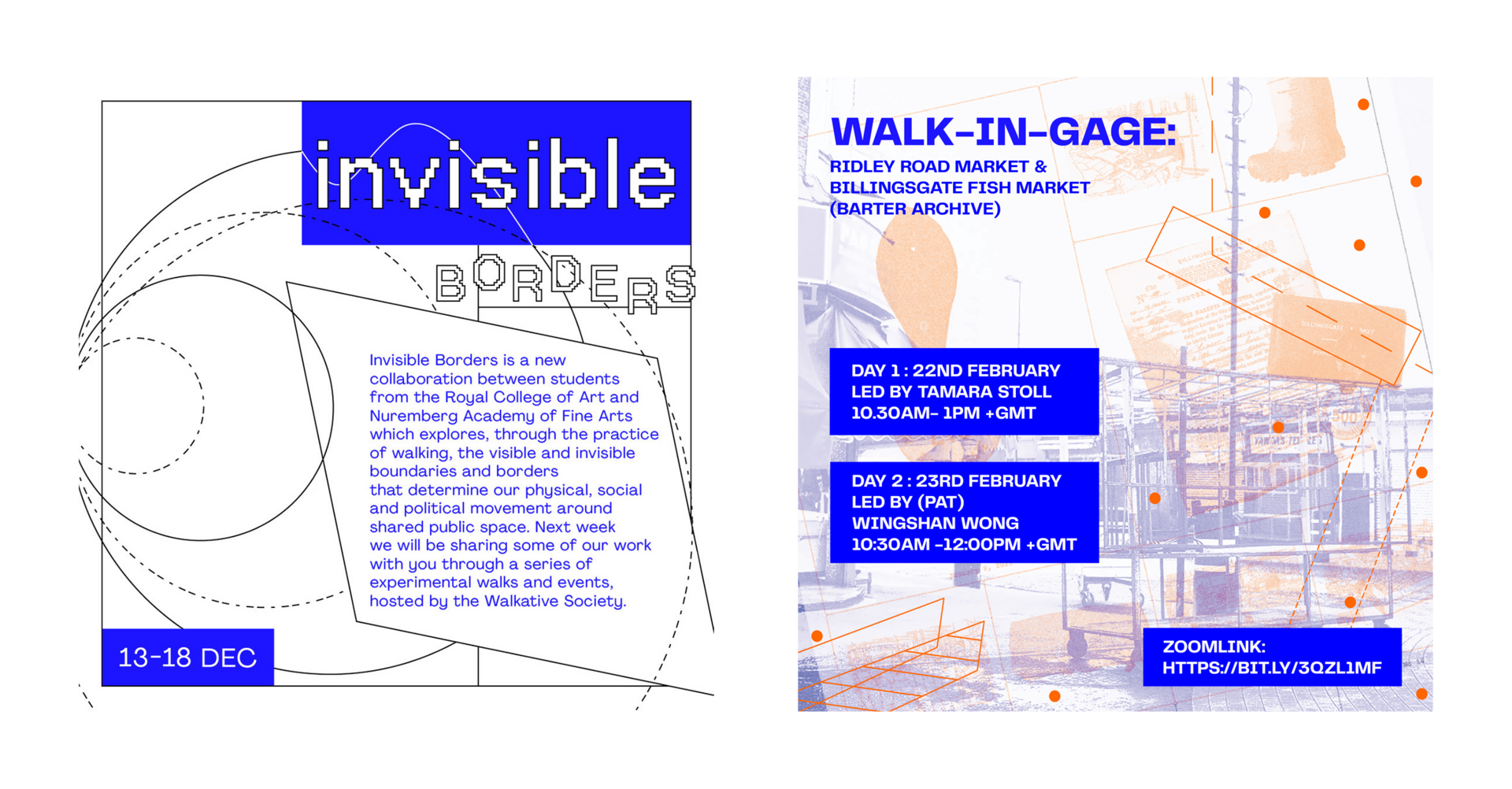 Visuals for 'Invisible Borders' and 'Walk-In-Gage' event.