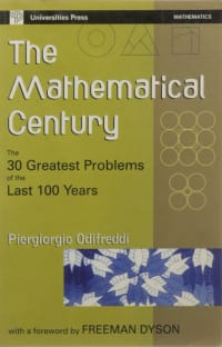 Mathematical Century: The 30 Graeatest Problems Of The Last 100 Years