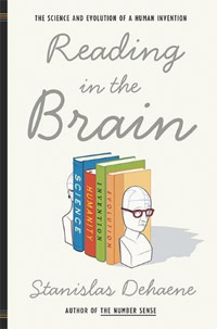 Reading in the Brain: The Science and Evolution of a Human Invention (Stanislas Dehaene)