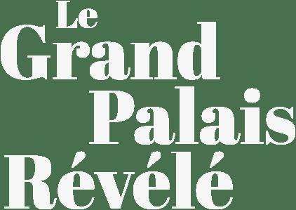 Le Grand Palais Revele