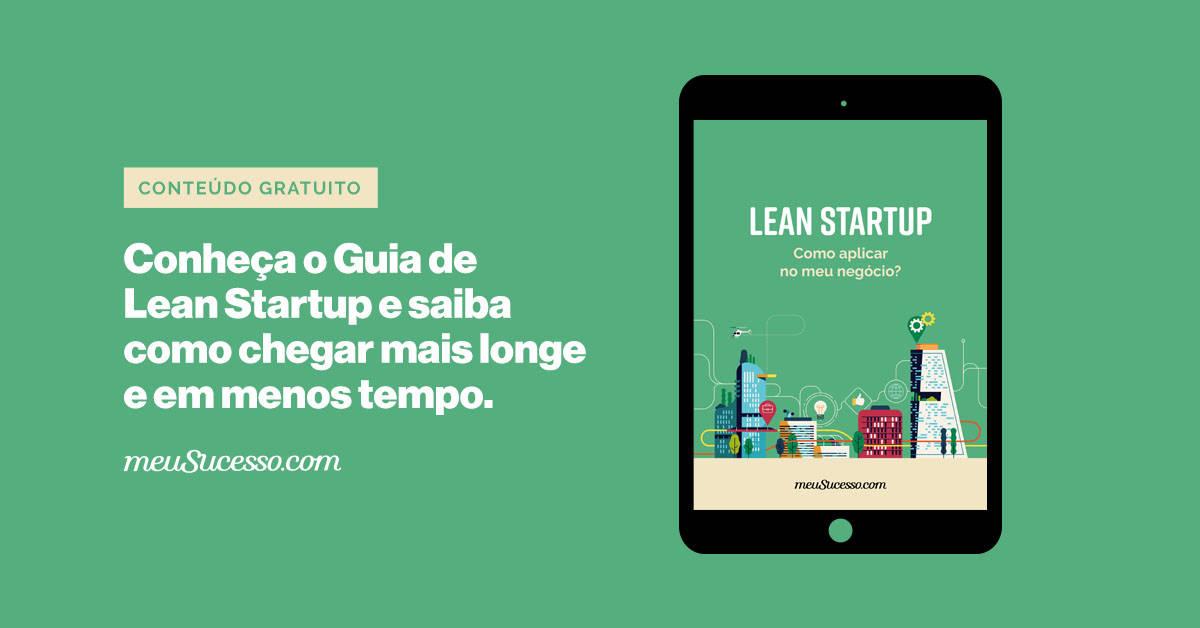 Conheça o Guia de Lean Startup e saiba como chegar mais longe e em menos tempo