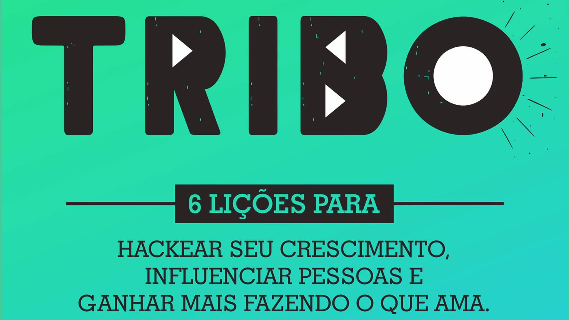 [Livro Gratuito] Tribo – 6 lições para hackear seu crescimento