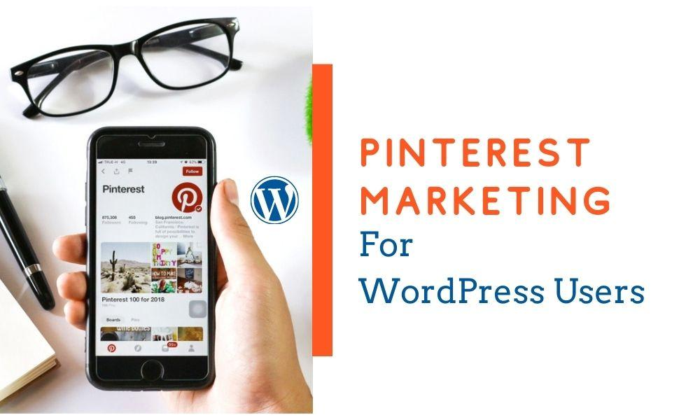 Awesome Pinterest Marketing Tips and Strategies for WordPress Users