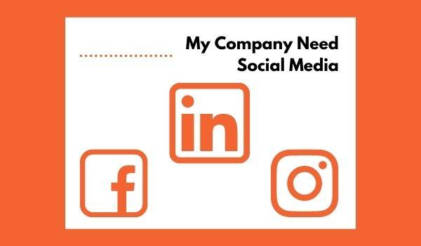 Why does your company need social media