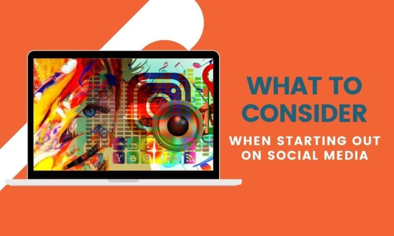 What to consider when starting out on social media