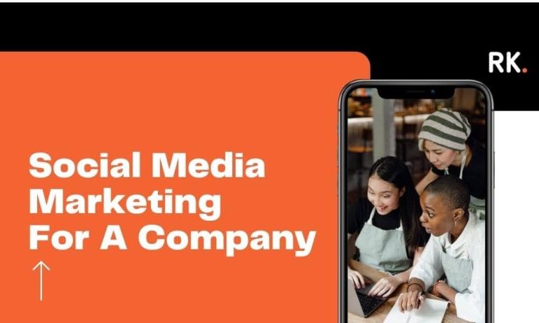 How To Use Social Media Marketing For A Company?
