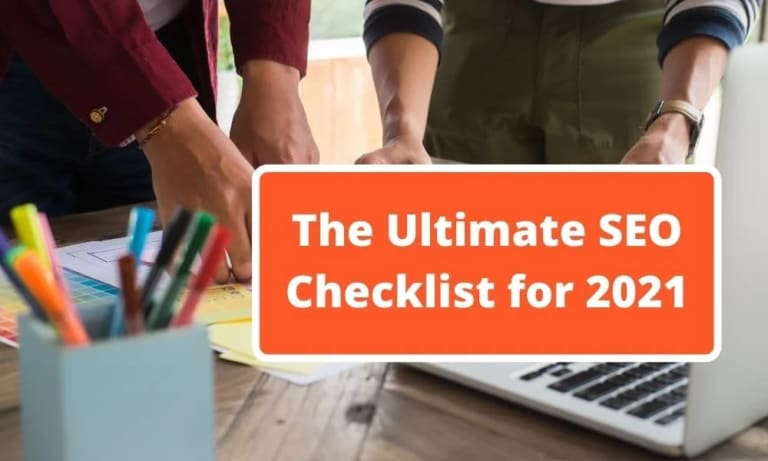 The Ultimate SEO Checklist, Take these steps to make your website rank higher