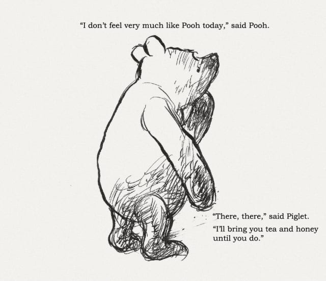 I don't feel very much like Pooh today / AA Milne