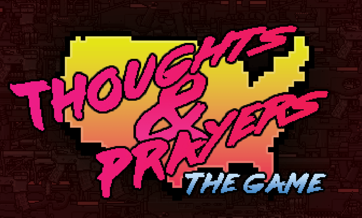 Thoughts & Prayers: The Game