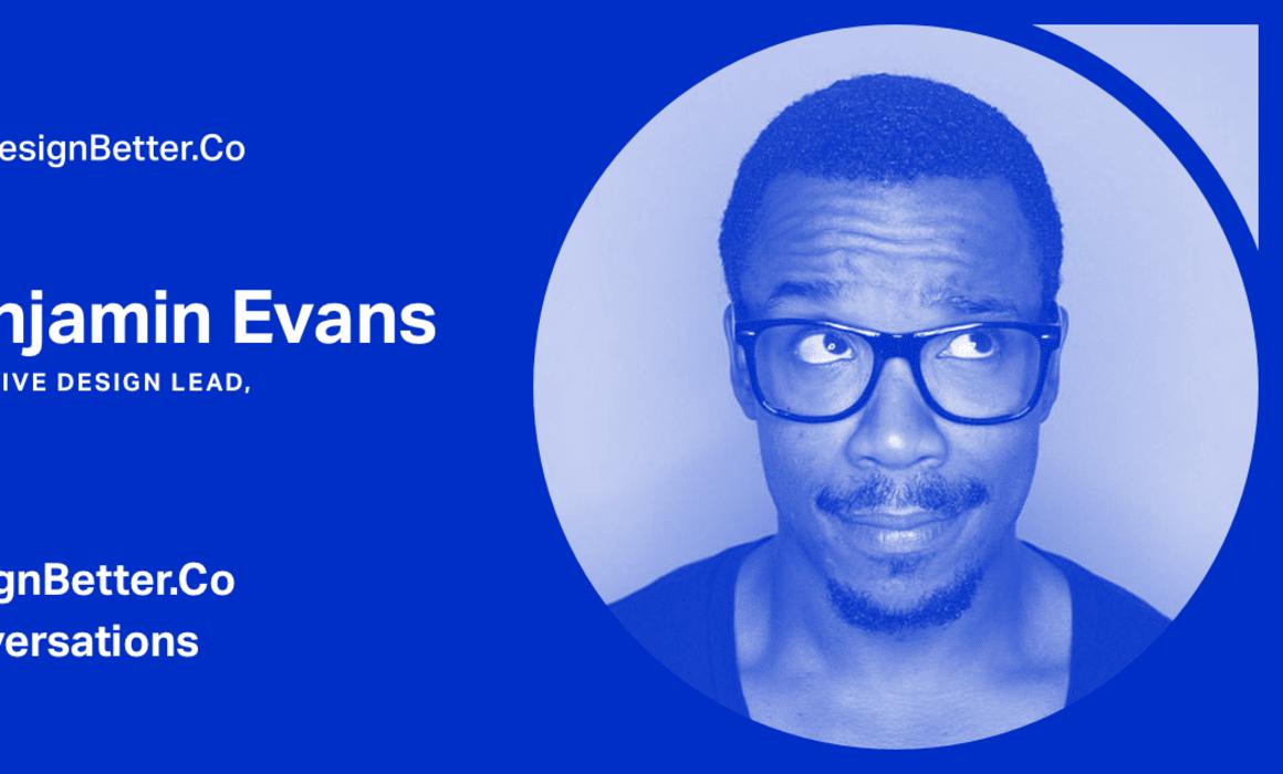 Benjamin Evans: Design thinking for inclusivity - DesignBetter.Co