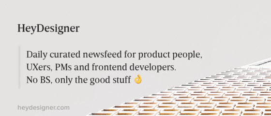 HeyDesigner — Design and frontend news. Curated daily.