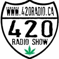 The 420 Radio Show 🇨🇦💨💨🌱✌️