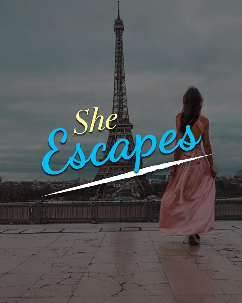 she.escapes