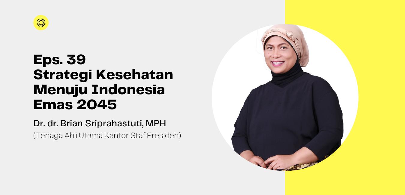 Eps. 39 Strategi Kesehatan Menuju Indonesia Emas 2045.png