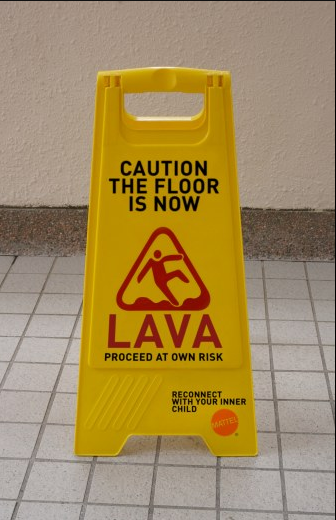 Caution, this floor is now lava