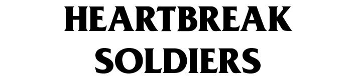 Heartbreak Soldiers