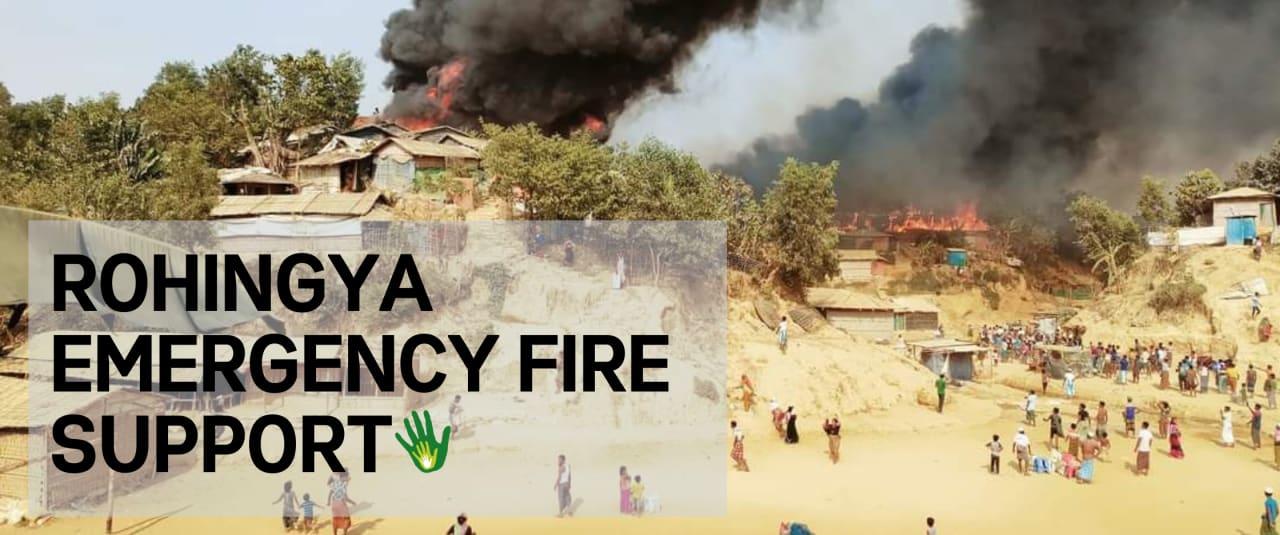 FIRE IN ROHINGYA CAMP - EMERGENCY FUNDRAISER