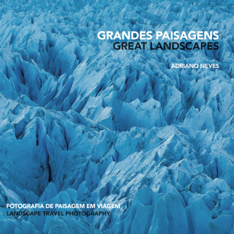 "Livro ""Grandes Paisagens"" - ""Great Landscapes"" Book - © Adriano Neves"