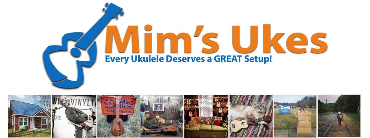 Mims Ukes Every Ukulele Deserves A Great Setup