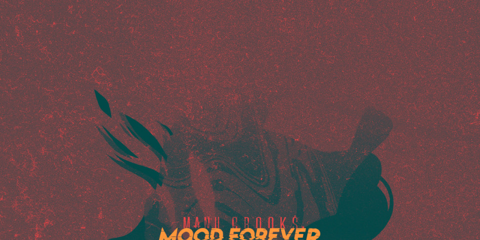 First Thoughts Manu Crook$ 'mood forever'