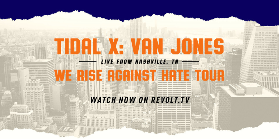 'TIDAL X Van Jones We Rise Against Hate Tour' Watch the Livestream Here