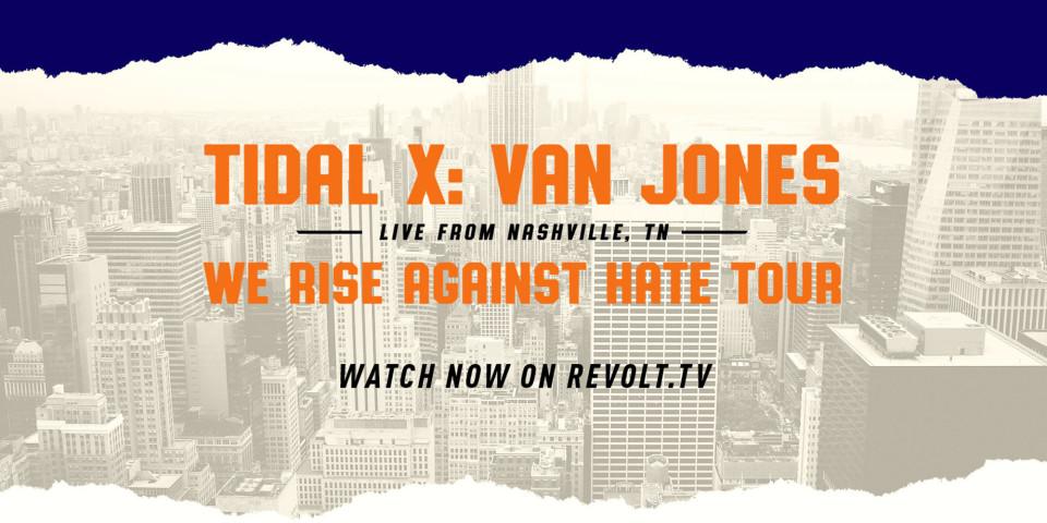 'TIDAL X Van Jones We Rise Against Hate Tour' Watch the Livestream Here