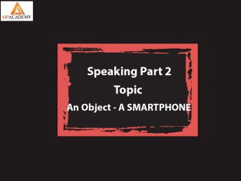PART 2 SPEAKING - DESCRIBE AN OBJECT YOU LOVE MOST