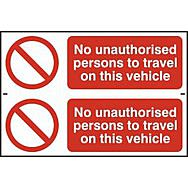 No unauthorised persons to travel on this vehicle - PVC (300 x 200mm)