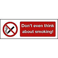 Centurion Don't Even Think About Smoking Vinyl Sign 300 x 100mm