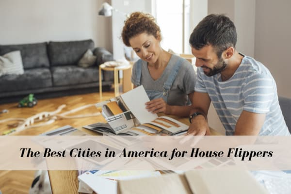 the best cities in america for house flippers