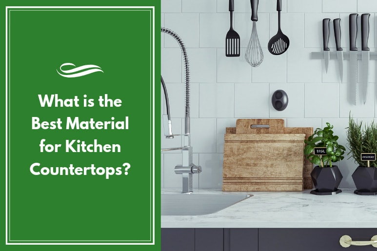 What is the Best Material for Kitchen Countertops