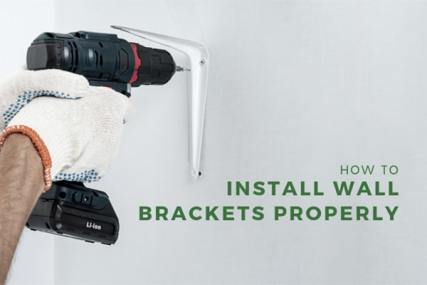 How to Install Wall Brackets Properly
