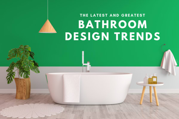 The Latest and Greatest Bathroom Design Trends