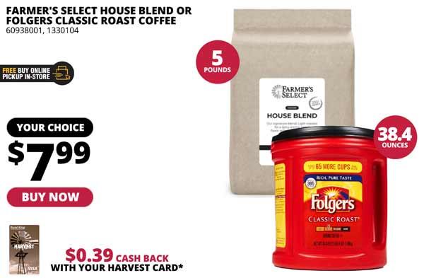 Farmer's Select House Blend 5 lbs. or Folgers Classic Roast Coffee 38.4 oz.